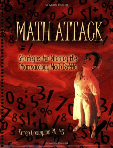 Math Attack: Strategies for Winning the Pharmacology: Karen Champion
