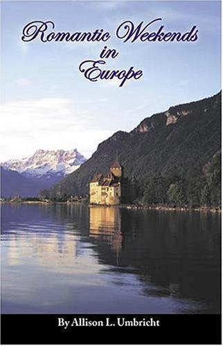 Romantic Weekends in Europe: Umbricht, Allison L.
