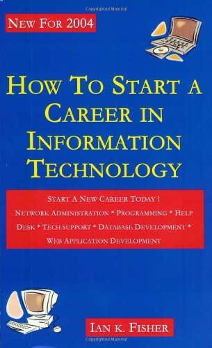 9780976005209: How to Start a Career in Information Technology