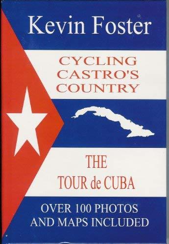9780976006732: Cycling Castro's Country: The Tour de Cuba Book Three
