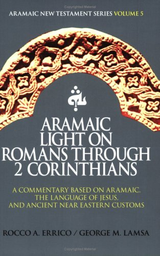 9780976008002: Aramaic Light on Romans Through 2 Corinthians