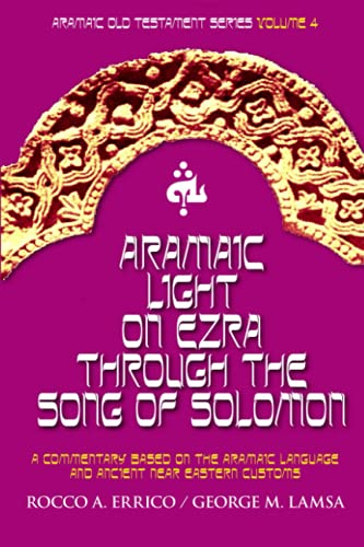 ARAMAIC LIGHT ON EZRA THROUGH THE SONG OF SOLOMON