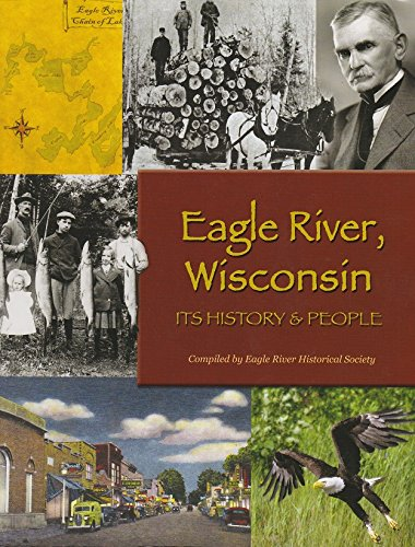 9780976009375: Eagle River, Wisconsin: Its History & People