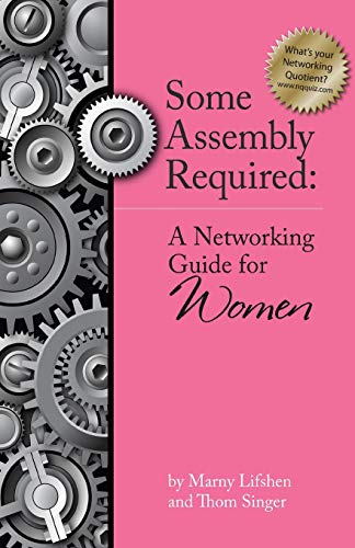 9780976009566: Some Assembly Required: A Networking Guide for Women