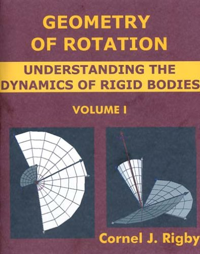 9780976011002: Geometry of Rotation: Understanding the Dynamics of Rigid Bodies