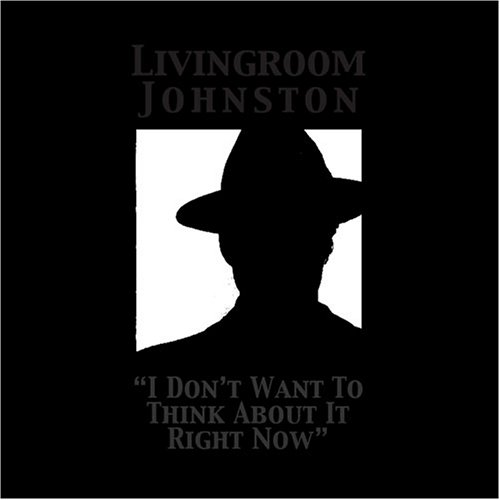 I Don't Want to Think about It: Livingroom Johnston