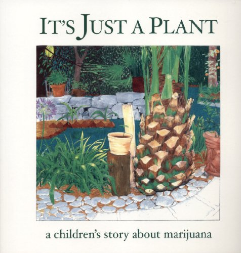 9780976011729: It's Just a Plant: A Children's Story of Marijuana