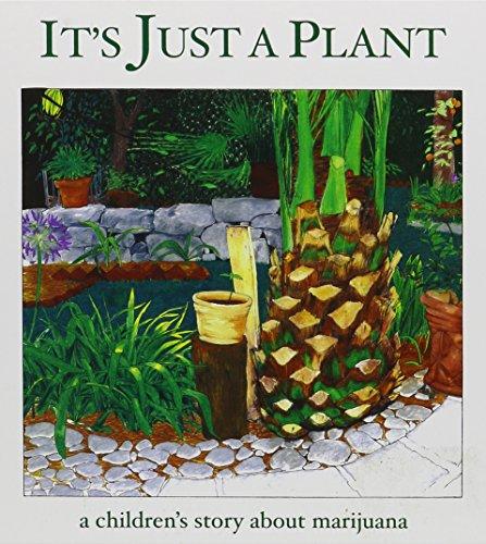 9780976011767: It's Just a Plant - a children's story of marijuana