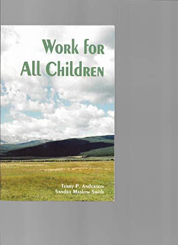 9780976013952: Work For All Children