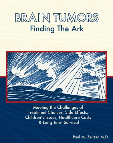 9780976017110: Brain Tumors: Finding the Ark. Meeting the Challenges of Treatment Choices, Side Effects, Childrens Issues, Healthcare Costs and Long Term adjustment