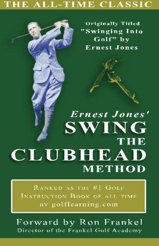 Ernest Jones' Swing the Clubhead: Ernest Jones