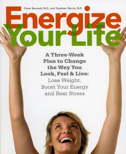 Energize Your Life: A Three-Week Plan to: Peter Bennett, Stephen