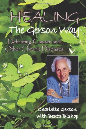 9780976018605: Healing the Gerson Way: Defeating Cancer and Other Chronic Diseases