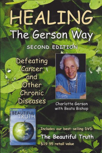 9780976018698: Healing the Gerson Way (with DVD): Defeating Cancer and Other Chronic Diseases