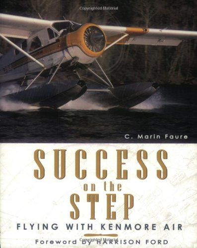 Success on the Step: Flying with Kenmore Air: C. Marin Faure