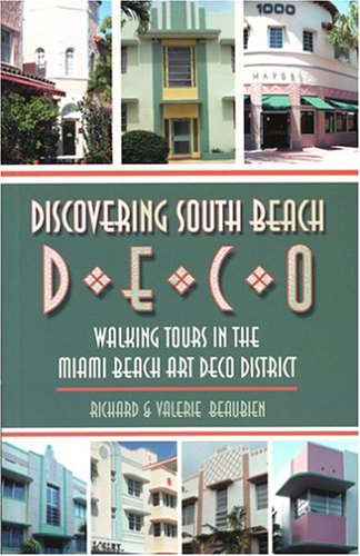 9780976023807: Discovering South Beach Deco: Walking Tours in the Miami Beach Art Deco District