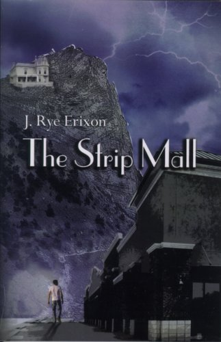 The Strip Mall: J. Rye Erixon