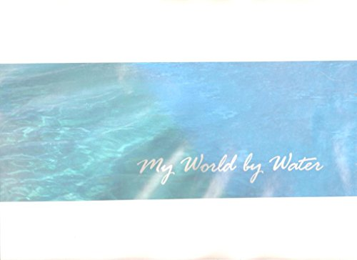 9780976030102: MY WORLD BY WATER