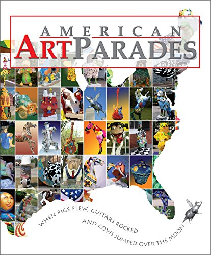 9780976031932: American Art Parades, When Pigs Flew, Guitars Rocked and Cows Jumped Over the Moon
