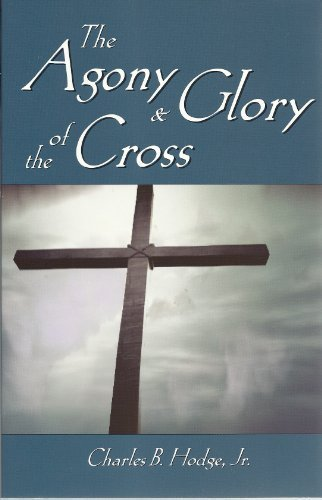 9780976032779: The Agony and Glory of the Cross