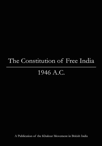 The Constitution of Free India, 1946 A.C.: Khaksar Movement