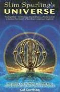 9780976033820: Slim Spurling's Universe: Ancient Knowledge Rediscovered to Restore the Health of the Environment and Mankind