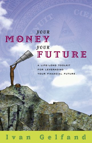 9780976034506: Your Money Your Future
