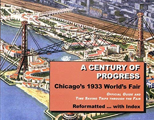 A Century of Progress: Chicago's 1933 World's: Young, Lynn allyn