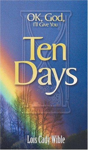 9780976036203: OK, God I'll Give You Ten Days