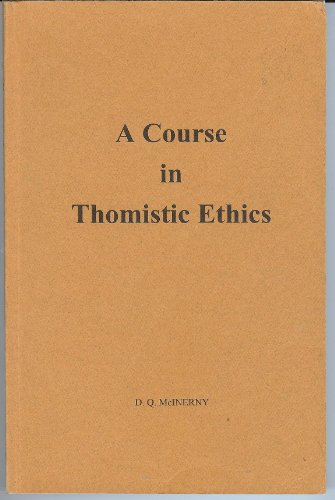 9780976037002: A Course in Thomistic Ethics