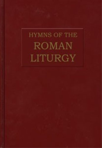 Hymns of the Roman Liturgy: Fr. Joseph Connelly