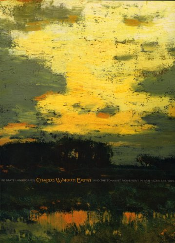 9780976037408: Intimate Landscapes: Charles Warren Eaton And The Tonalist Movement In American Art, 1880-1920 : 26 September to 14 December 2004