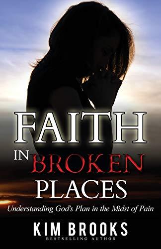 9780976039051: Faith in Broken Places: Understanding God's Plan in the Midst of Pain