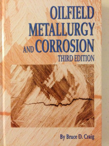 9780976040002: Oilfield Metallurgy and Corrosion, Third Edition