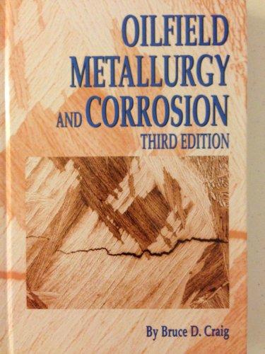 9780976040002: Oilfield Metallurgy and Corrosion, Third Edition