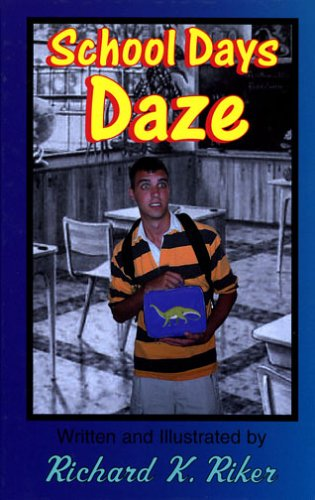School Days Daze: Riker, Richard K.