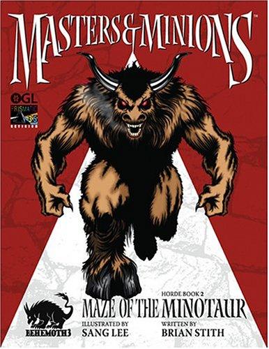 Maze of the Minotaur: Masters & Minions,: Brian Stith; Sang