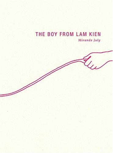 The Boy from Lam Kien: Miranda July