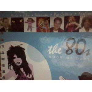 9780976048541: The 80s Book of Days (Important Dates Book) (Book of Days, 1980's)
