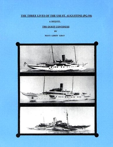 9780976049708: The Three Lives of the USS St. Augustine (Pg-54): A Sequel: The Quest Continues