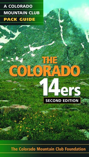 9780976052531: The Colorado 14ers: A Colorado Mountain Club Pack Guide 2nd Edition