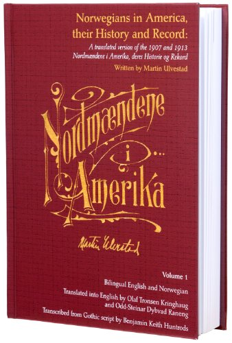 9780976054160: Norwegians in America, their History and Record, Volume 1, by Martin Ulvestad (Norwegians in America, their History and Record: A translated version of the 1907 and 1913 Nordmændene i Amerika, deres Historie og Rekord, Volume 1)