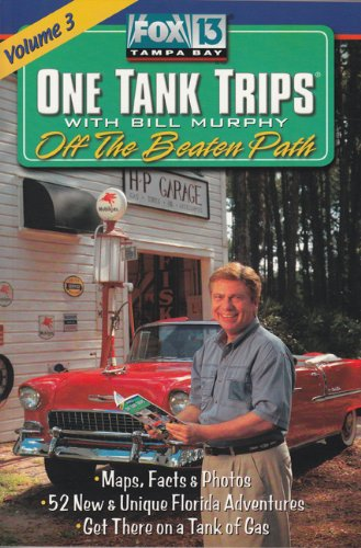 9780976055501: One Tank Trips: Off The Beaten Path with Bill Murphy (Fox 13 One Tank Trips Off the Beaten Path)