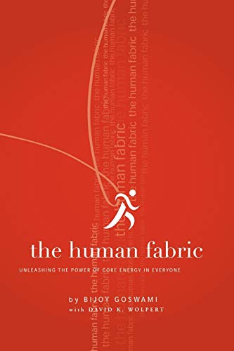 The Human Fabric : Unleashing the Power: David K. Wolpert;