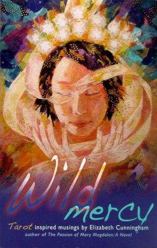 Wild Mercy: Tarot Inspired Musings: Cunningham, Elizabeth
