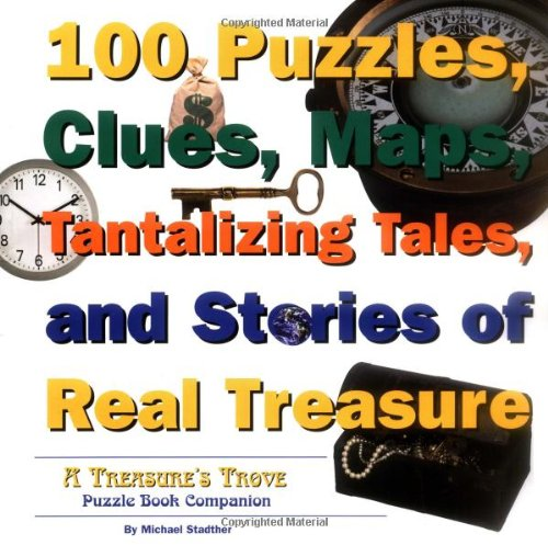 9780976061816: 100 puzzles clues maps tantalizing tales and stories of real treasure