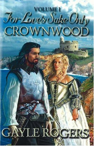 9780976062912: Crownwood: For Love's Sake Only Volume One