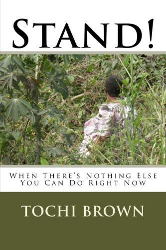 9780976065968: Stand!: When There's Nothing Else You Can Do Right Now