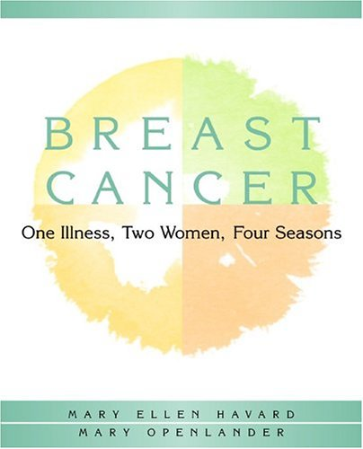 9780976067504: Breast Cancer: One Illness, Two Women, Four Seasons