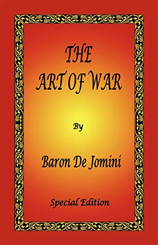 9780976072669: The Art of War by Baron De Jomini - Special Edition